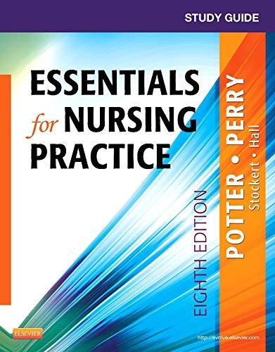 Study Guide for Essentials for Nursing Practice: Potter RN MSN
