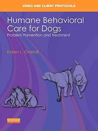 9780323187879: Humane Behavioral Care for Dogs: Problem Prevention and Treatment DVD