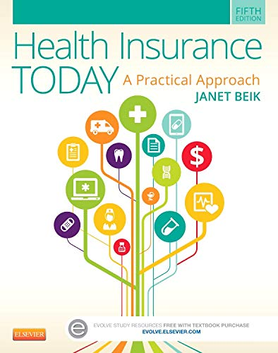 Health Insurance Today: A Practical Approach, 5e: Beik AA BA