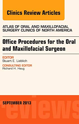 Office Procedures for the Oral and Maxillofacial Surgeon, An Issue of Atlas of the Oral and ...