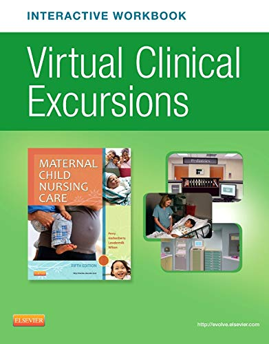 9780323221870: Virtual Clinical Excursions Online and Print Workbook for Maternal Child Nursing Care, 5e