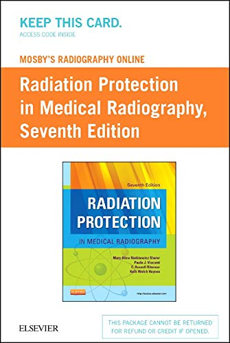 9780323222198: Mosby's Radiography Online Radiation Protection in Medical Radiography (Access Code), 7e