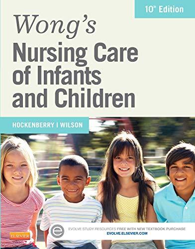 9780323222419: Wong's Nursing Care of Infants and Children, 10e