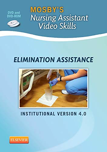 Mosby s Nursing Assistant Video Skills: Assisting with Elimination: Mosby