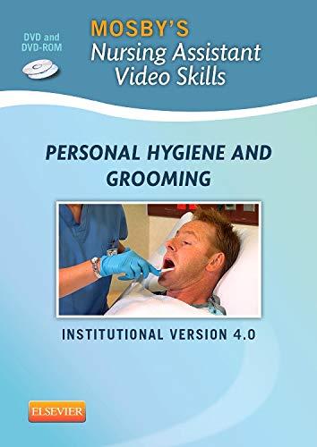 Mosby s Nursing Assistant Video Skills: Personal Hygiene Grooming: Mosby