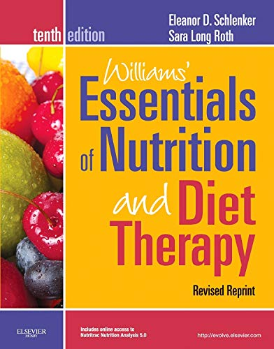 Williams' Essentials of Nutrition and Diet Therapy, Revised Reprint, 10th Edition ) 9780323222747 From basic nutrition principles to the latest nutrition therapies for common diseases, Williams' Essentials of Nutrition & Diet Therapy,
