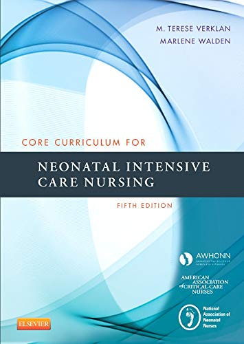 9780323225908: Core Curriculum for Neonatal Intensive Care Nursing, 5e (Core Curriculum for Neonatal Intensive Care Nursing (AWHONN))
