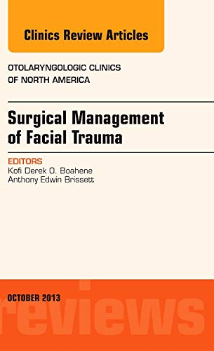 9780323227315: Surgical Management of Facial Trauma, An Issue of Otolaryngologic Clinics, 1e (The Clinics: Internal Medicine)