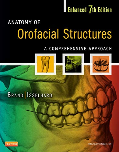 Anatomy of Orofacial Structures - Enhanced Edition: Richard W Brand