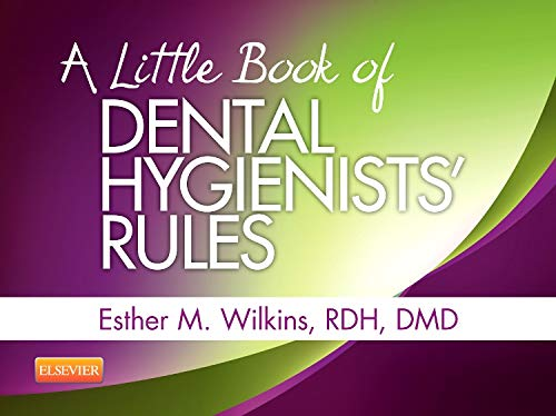 9780323228923: A Little Book of Dental Hygienists' Rules - Revised Reprint, 1e
