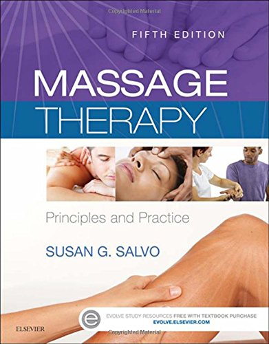 Massage Therapy: Principles and Practice, 5e: M.Ed. LMT NTS CI NCTMB