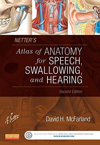 9780323239820: Netter's Atlas of Anatomy for Speech, Swallowing, and Hearing, 2nd Edition