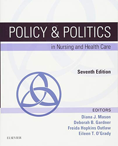 9780323241441: Policy & Politics in Nursing and Health Care, 7e (Policy and Politics in Nursing and Health)