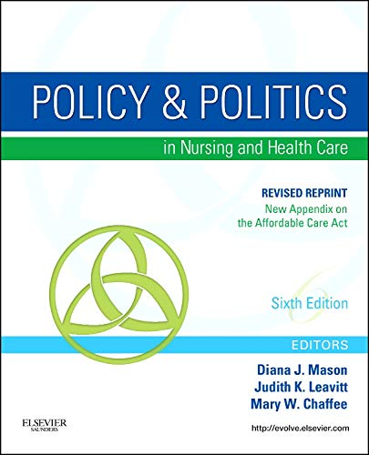 Policy and Politics in Nursing and Healthcare - Revised Reprint, 6e (Mason, Policy and Politics in ...