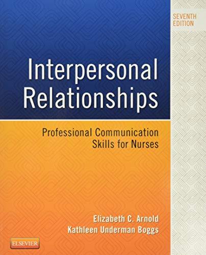 Interpersonal Relationships: Professional Communication Skills for Nurses, 7e: Arnold PhD  RN  ...