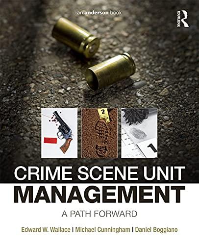 9780323243247: Crime Scene Unit Management: A Path Forward