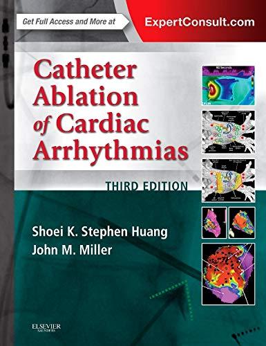 9780323244299: Catheter Ablation of Cardiac Arrhythmias, 3rd Edition