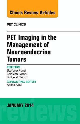 9780323264044: PET Imaging in the Management of Neuroendocrine Tumors, An Issue of PET Clinics, 1e (The Clinics: Radiology)