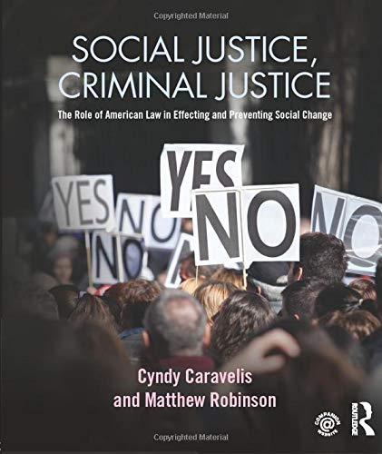 9780323264518: Social Justice, Criminal Justice: The Role of American Law in Effecting and Preventing Social Change