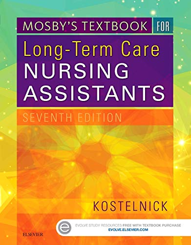 Mosby's Textbook for Long-Term Care Nursing Assistants,: Kostelnick, Clare