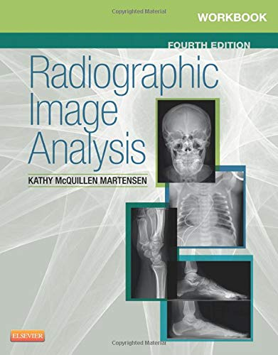 Workbook for Radiographic Image Analysis by Kathy McQuillen Martensen (2014,...