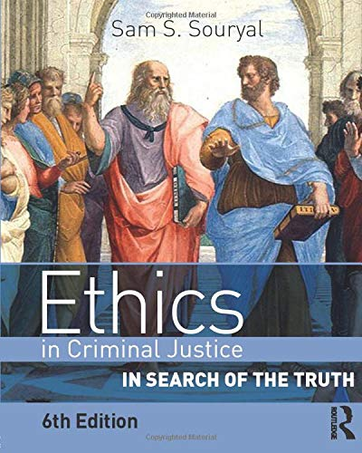 9780323280914: Ethics in Criminal Justice, Sixth Edition: In Search of the Truth
