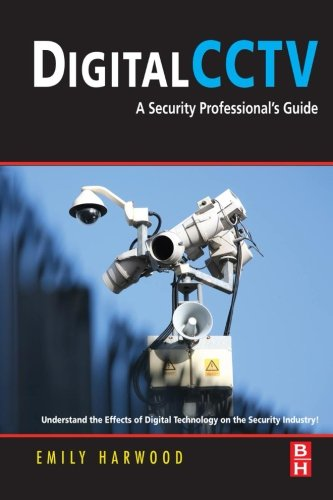 9780323281935: Digital CCTV: A Security Professional's Guide