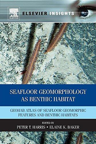 9780323282109: Seafloor Geomorphology as Benthic Habitat: Geohab Atlas of Seafloor Geomorphic Features and Benthic Habitats