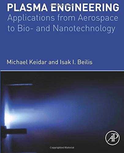 9780323282116: Plasma Engineering: Applications from Aerospace to Bio and Nanotechnology