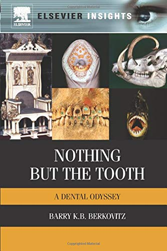 9780323282468: Nothing but the Tooth: A Dental Odyssey