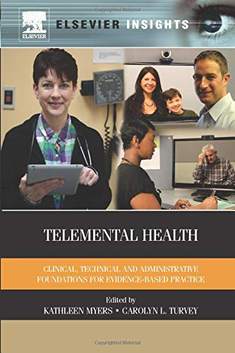 9780323282505: Telemental Health: Clinical, Technical, and Administrative Foundations for Evidence-Based Practice (Elsevier Insights)
