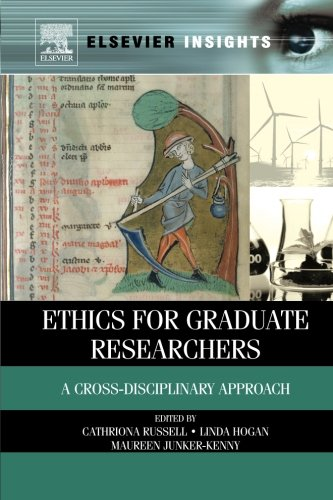 9780323282512: Ethics for Graduate Researchers: A Cross-disciplinary Approach