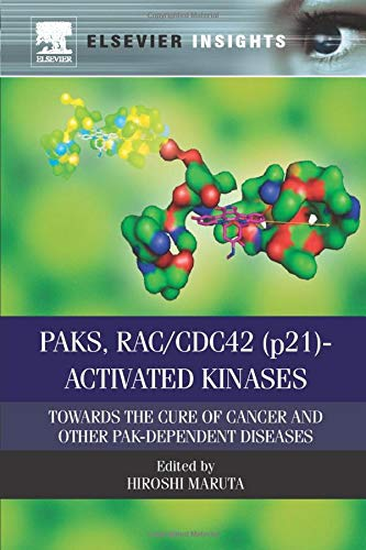 9780323282529: PAKs, RAC/CDC42 (p21)-activated Kinases: Towards the Cure of Cancer and Other PAK-dependent Diseases