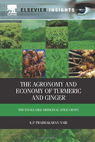 9780323282567: The Agronomy and Economy of Turmeric and Ginger: The Invaluable Medicinal Spice Crops