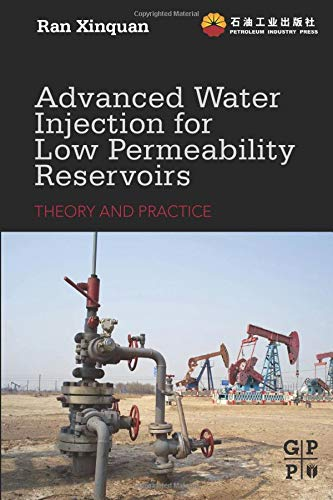9780323282581: Advanced Water Injection for Low Permeability Reservoirs: Theory and Practice