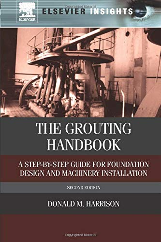 9780323282949: The Grouting Handbook: A Step-by-Step Guide for Foundation Design and Machinery Installation