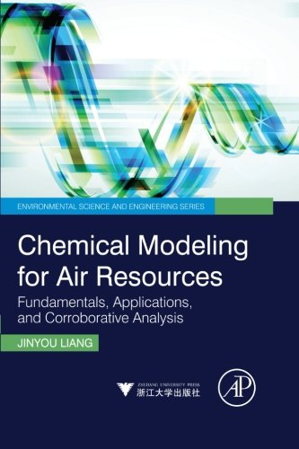 9780323282987: Chemical Modeling for Air Resources: Fundamentals, Applications, and Corroborative Analysis