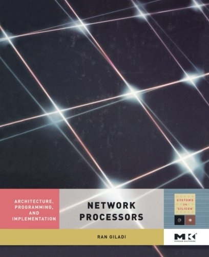 9780323284400: Network Processors: Architecture, Programming, and Implementation