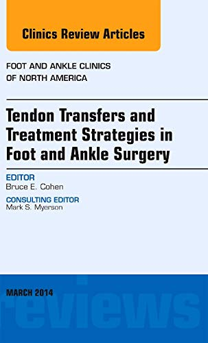 9780323287067: Tendon Transfers and Treatment Strategies in Foot and Ankle Surgery, An Issue of Foot and Ankle Clinics of North America, 1e (The Clinics: Surgery)