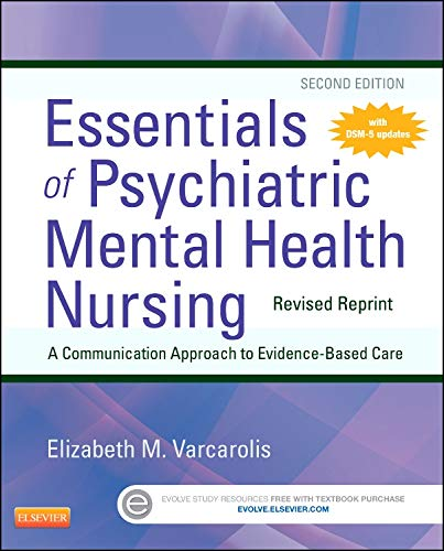 Essentials of Psychiatric Mental Health Nursing - Revised Reprint, 2e: Varcarolis RN  MA, Elizabeth...
