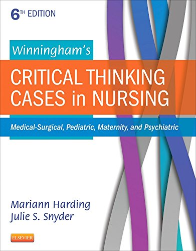 9780323289610: Winningham's Critical Thinking Cases in Nursing: Medical-Surgical, Pediatric, Maternity, and Psychiatric, 6e