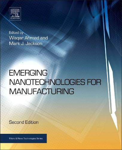 9780323289900: Emerging Nanotechnologies for Manufacturing, Second Edition (Micro and Nano Technologies)