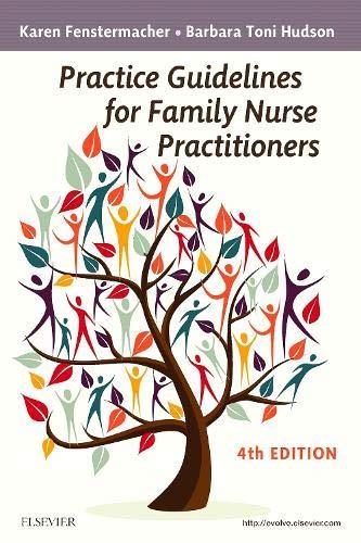 Practice Guidelines for Family Nurse Practitioners, 4e: Fenstermacher MS  RN  FNP, Karen; Hudson ...