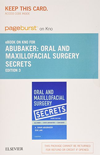 Oral and Maxillofacial Surgery Secrets - Pageburst E-book on Kno Retail Access Card: Abubaker, A. ...