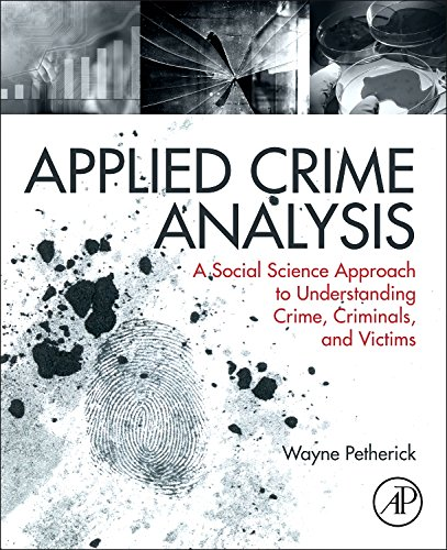 9780323294607: Applied Crime Analysis: A Social Science Approach to Understanding Crime, Criminals, and Victims