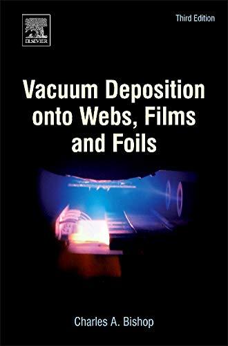 Vacuum Deposition onto Webs, Films and Foils: Bishop, Captain Charles