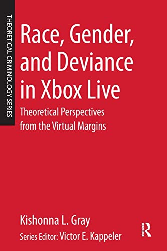 9780323296496: Race, Gender, and Deviance in Xbox Live: Theoretical Perspectives from the Virtual Margins (Theoretical Criminology)