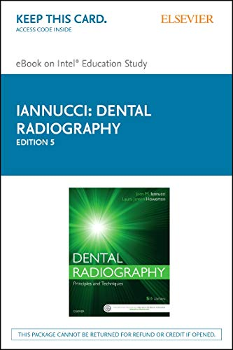 9780323297462: Dental Radiography - Elsevier eBook on Intel Education Study (Retail Access Card): Principles and Techniques, 5e