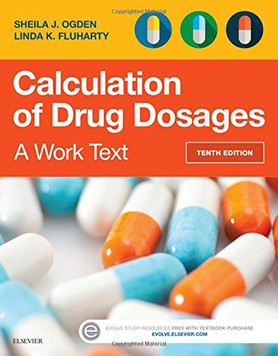 9780323310697: Calculation of Drug Dosages: A Work Text, 10e