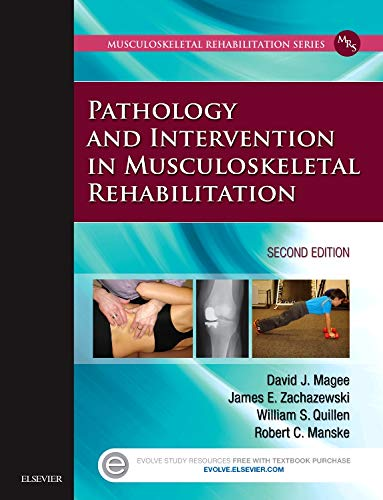 Pathology and Intervention in Musculoskeletal Rehabilitation, 2e: David J. Magee